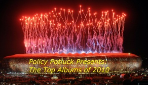 Policy Potluck Top Albums of 2010